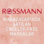 Rossmann'da Satılan Hayvan Deneysiz Markalar